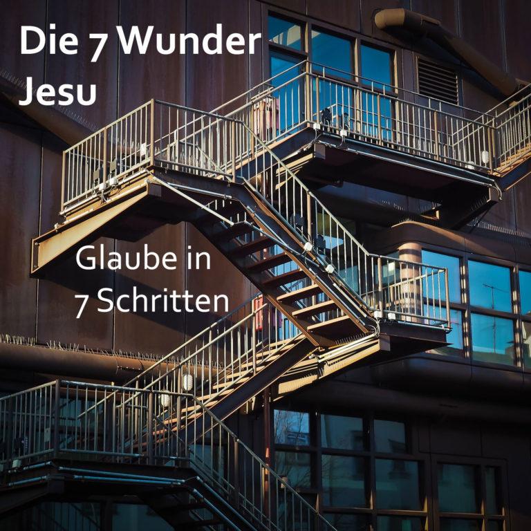 #4.8 Epilog: 7 Wunder Jesu – Glaube in 7 Schritten